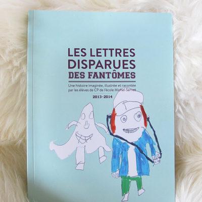 LES LETTRES DISPARUES DES FANTÔMES /// Livre pour enfant /// École élémentaire, ville de Lyon