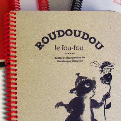 ROUDOUDOU, LE FOU-FOU!  /// Livre pour enfant /// Commande privée